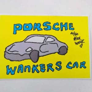 Porsche wankers car - Alex Wonk